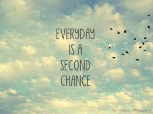 everyday-is-a-second-chance-20130103739